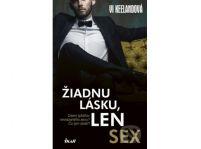 Vi Keelandová: Žiadnu lásku, len sex