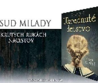 Dojemný osud mladej Milady v rukách nacistov