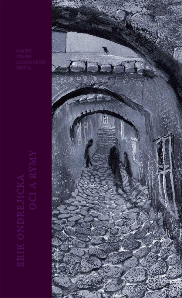 6c0c96b20 DENNÍK RELAX - ERIK ONDREJIČKA Oči a rýmy: nočné piesne kamenného mesta